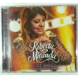 Cd Roberta Miranda   25 Anos Ao Vivo Em Estúdio [lacrado]